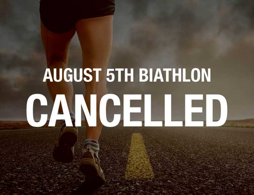 ATTENTION: August 5th Biathlon is CANCELLED.